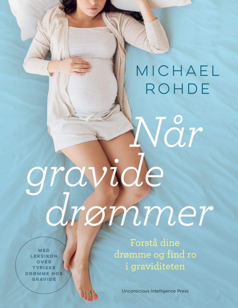gravides drømme når gravide drømmer michael rohde